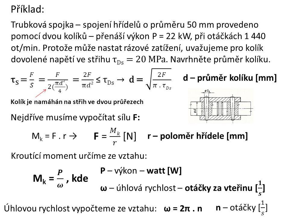 Příklad: F = 𝑀𝑘 𝑟 [N] Mk = 𝑷 𝝎 , kde